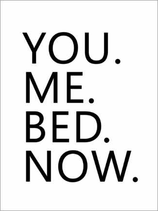 Juliste You. Me. Bed. Now.