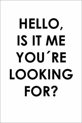 Juliste  Hello, is it me you're looking for? - Typobox