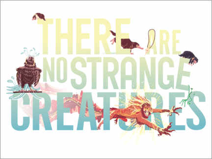 Juliste  There are no strange creatures - Lisko sitaatti