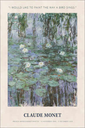 Juliste  Claude Monet - Paint the way a bird sings - Museum Art Edition