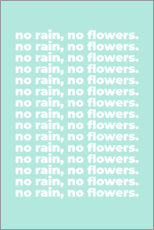 Juliste No rain, no flowers