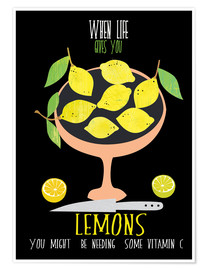Juliste  When life gives you lemons - Elisandra Sevenstar