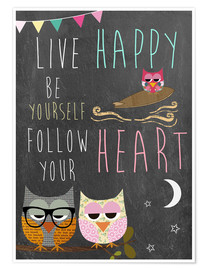 Juliste Live Happy, be yourself, follow your heart
