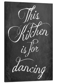 Alumiinitaulu  This kitchen is for dancing - GreenNest