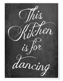 Juliste  This kitchen is for dancing - GreenNest