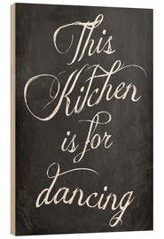 Puutaulu  This kitchen is for dancing - GreenNest