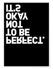 Juliste It's okay not to be perfect.