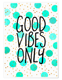 Juliste Good Vibes Only