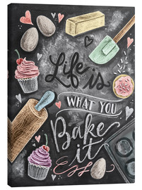 Canvas-taulu  Life is what you bake it - Lily & Val
