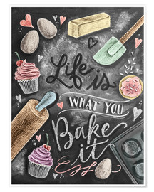 Juliste  Life is what you bake it - Lily & Val