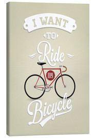 Canvas-taulu  I want to ride my bicycle - Typobox
