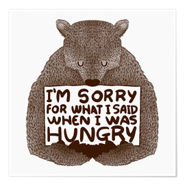 Juliste  I'm Sorry For What I Said When I Was Hungry - Tobe Fonseca