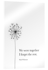 Akryylilasitaulu  We were together (Whitman Quote) - RNDMS