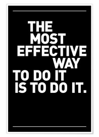 Juliste  The most effective way to do it, is to do it. - THE USUAL DESIGNERS