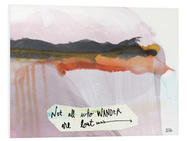 PVC-taulu  No all who wander are lost - Melissa Averinos