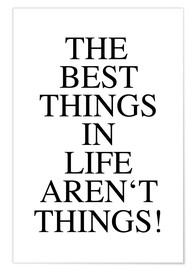 Juliste The best things in life aren't things